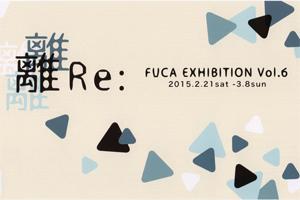 fuca-FUCA EXHIBITION vol.6 「離Re;」-thumb